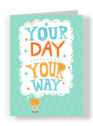 Your Day Your Way 5x7 Folded Card