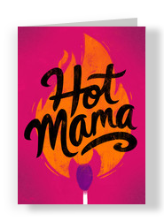 Hot Mama's Day 5x7 Folded Card