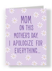 Mother's Day Apology 5x7 Folded Card