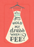 Hold My Dress? Coral 5x7 Folded Card