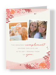 The Greatest Compliment Mother's Day Card 5x7 Folded Card
