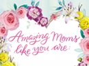Amazing Moms Interactive Mother's Day eCards