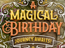 Magical Birthday Journey (Interactive) Birthday eCards