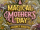Magical Mother's Day Journey (Interactive) Mother's Day eCards