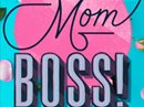 Mom Boss! Mother's Day eCards