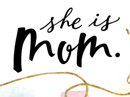 She Is Mom Quote Mother's Day eCards