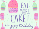 Eat More Cake Quote Birthday eCards