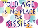 Old Age Quote Birthday eCards