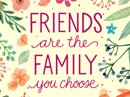 Friends Are Family Quote Have a Nice Day eCards