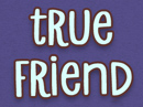 True Friends Quote Have a Nice Day eCards