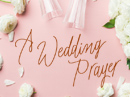 A Wedding Prayer Wedding eCards