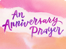 A Prayer for Your Anniversary Anniversary eCards