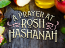 A Prayer at Rosh Hashanah Rosh Hashanah eCards