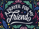 A Prayer for My Friend Friendship eCards