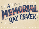 A Prayer for Memorial Day Memorial Day eCards