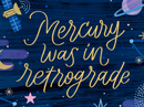 Sorry - Mercury was in Retrograde Postcard Have a Nice Day eCards