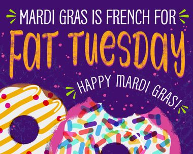 Mardi Gras Means Fat Tuesday