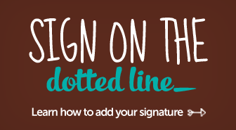 Learn how to add your signature!