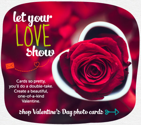Let your love show.  Cards so pretty, you'll do a double-take.  Create a beautiful, one-of-a-kind Valentine.  Shop Valentine's Day photo cards