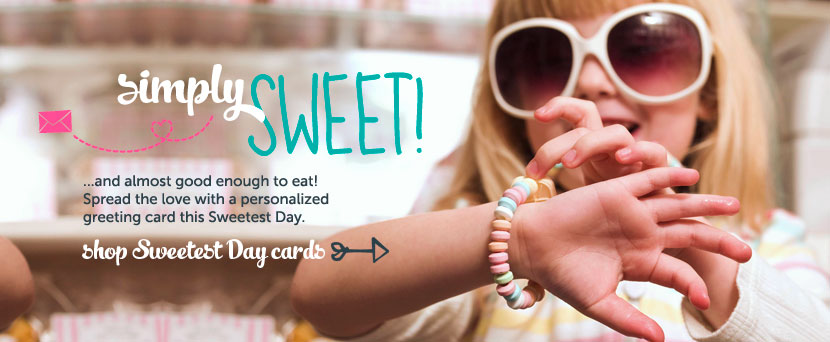 Simply sweet…and almost good enough to eat! Shop Sweetest Day Cards