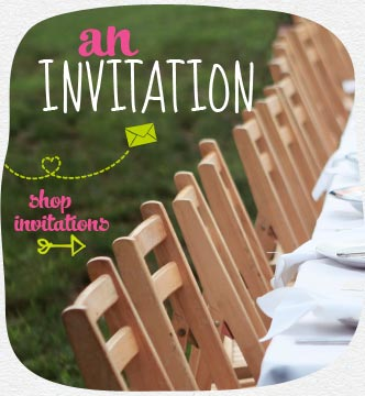 An invitation…to create the perfect invite that suites your celebratory style.  Shop invitations