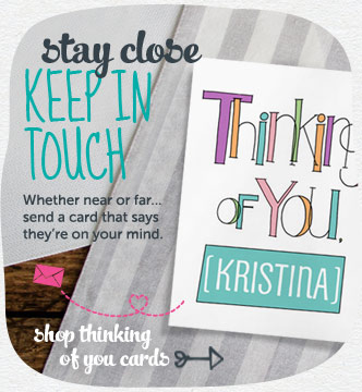 Whether near or far…send a card that says they're on your mind. Shop thinking of you cards