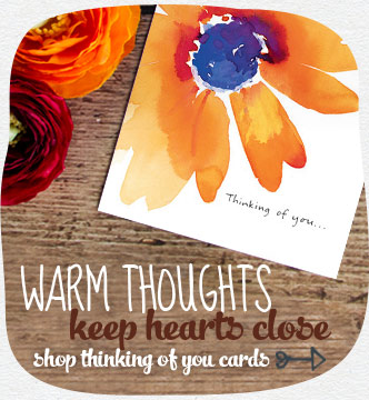Warm thoughts keep hearts close. Customize the perfect card to let them know they're on your mind. Shop thinking of you cards
