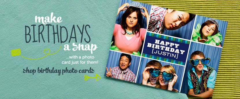 Make birthdays a snap… with a photo card just for them!  Shop birthday photo cards