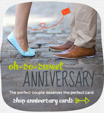 The perfect pair……deserves a personal touch.  Celebrate an awesome twosome with a one-of-a-kind card.  Shop anniversary cards