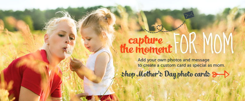 Capture the moment for Mom. Add your own photos and message to create a custom card as special as mom.  Shop Mother's Day photo cards