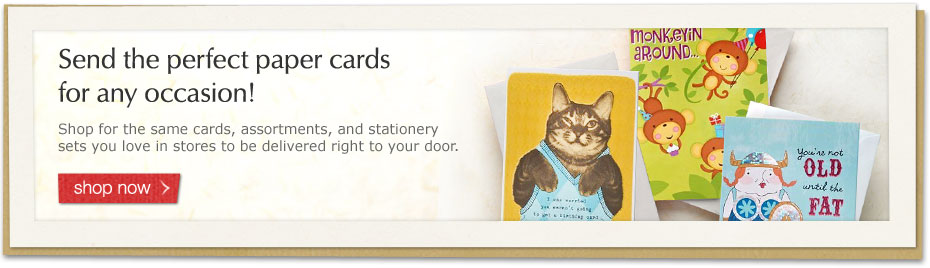 Send the perfect paper cards for any occasion! shop now