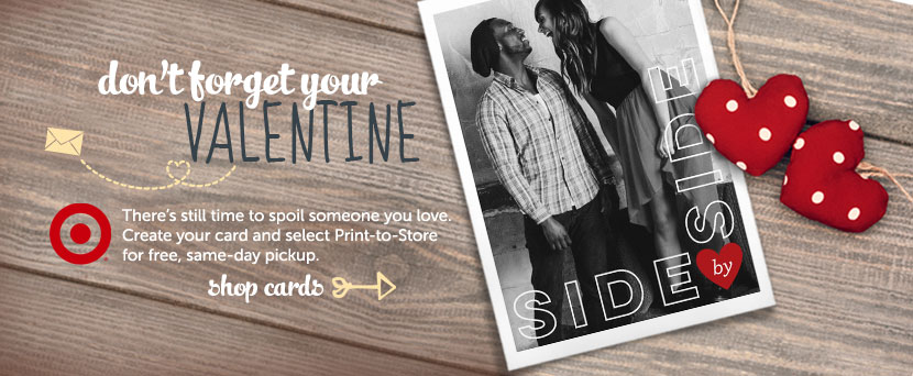 Don't forget your Valentine.  There's still time to spoil someone you love.  Create your card and select Print-to-Store for free, same-day pickup.  Shop cards