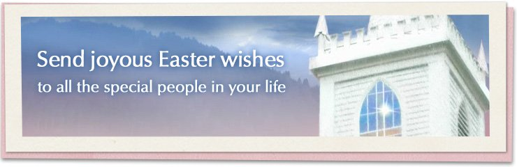 Send joyous Easter wishes to all the special people in your life.