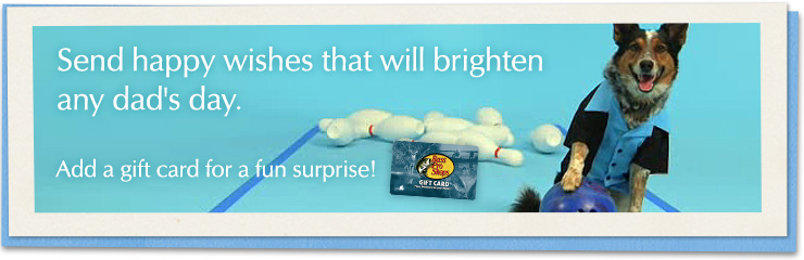 Send happy wishes that will brighten any dad's day. Add a gift card for a fun surprise!