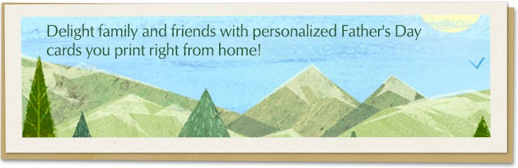 Delight family and friends with personalized Father's Day cards you print right from home!