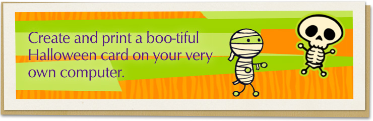 Create and print a boo-tiful Halloween card on your very own computer.