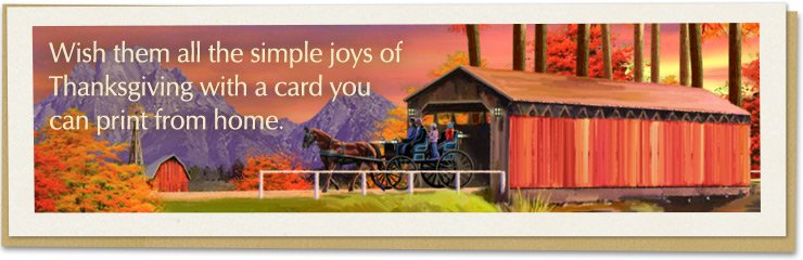 Wish them all the simple joys of Thanksgiving with a card you can print from home.