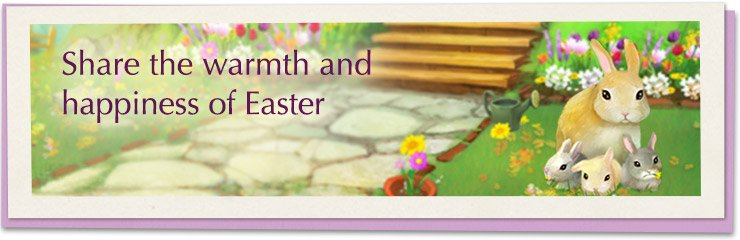 Share the warmth and happiness of Easter.