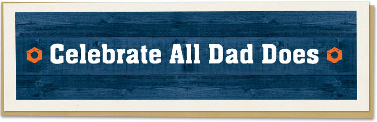 Celebrate All Dad Does