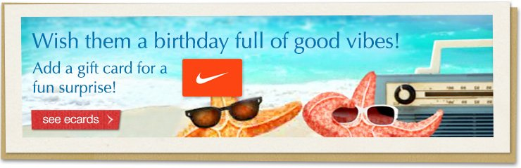 Wish them a birthday full of good vibes! Add a gift card for a fun surprise! see birthday ecards