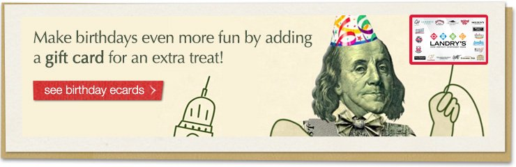 Make birthdays even more fun by adding a gift card for an extra treat! see birthday ecards