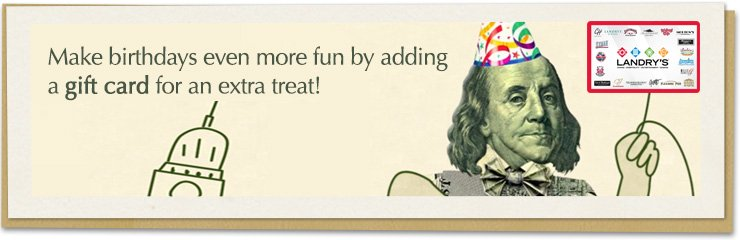 Make birthdays even more fun by adding a gift card for an extra treat!