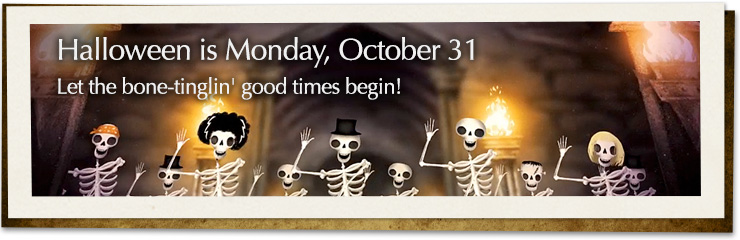 Halloween is Monday, October 31. Let the bone tinglin good times begin!