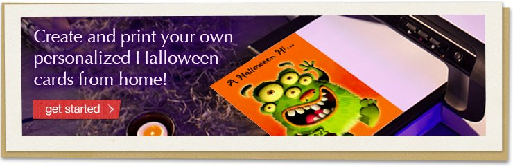 Create and print your own personalized Halloween cards from home! get started