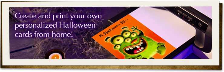 Create and print your own personalized Halloween cards from home!