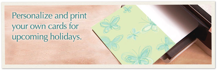 Personalize and print your own cards for upcoming holidays.