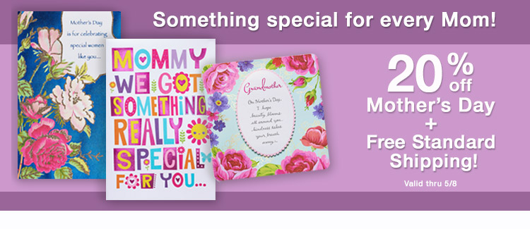 20% of Mother's Day plus Free Standard Shipping