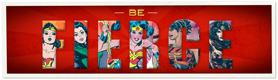 Wonder Woman in Be Fierce Letters