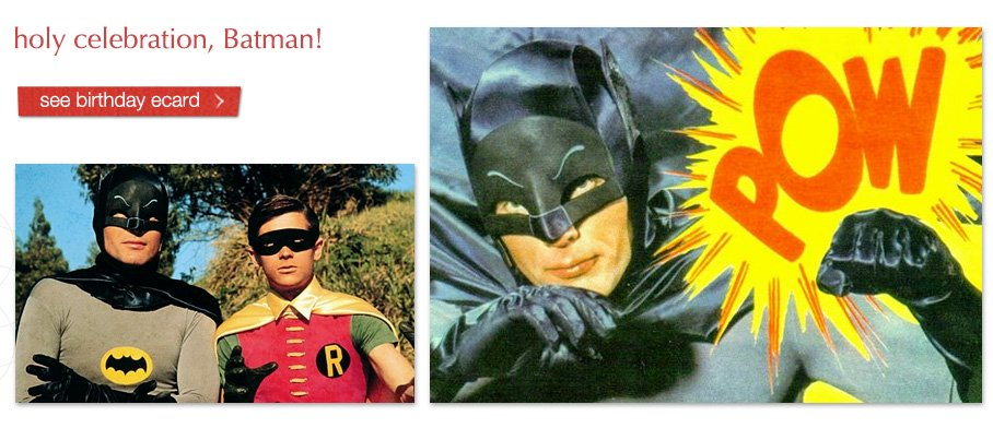Holy Celebration, Batman! See birthday ecard
