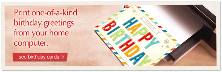 Print one-of-a-kind birthday greetings from your home computer. See birthday cards